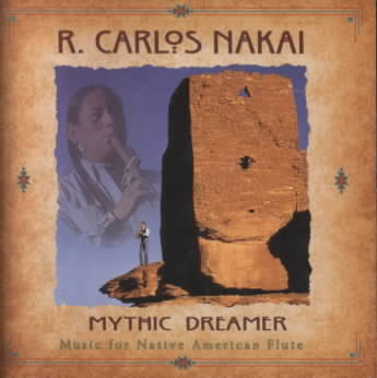 MYTHIC DREAMER BY NAKAI,R. CARLOS (CD)
