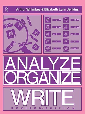 Analyze, Organize, Write By Whimbey, Arthur/ Jenkins, Elizabeth Lynn